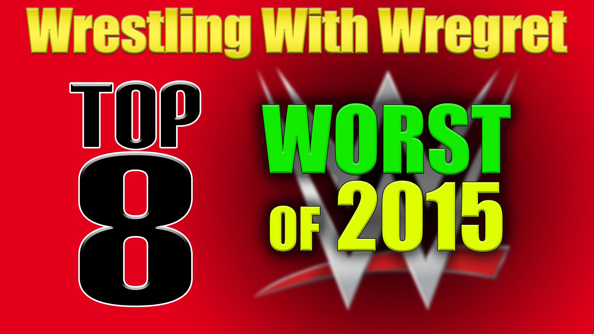 Top 8 Worst 2015